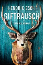 Giftrausch, Hendrick Esch, Paul Colossa, Roman, Buchcover